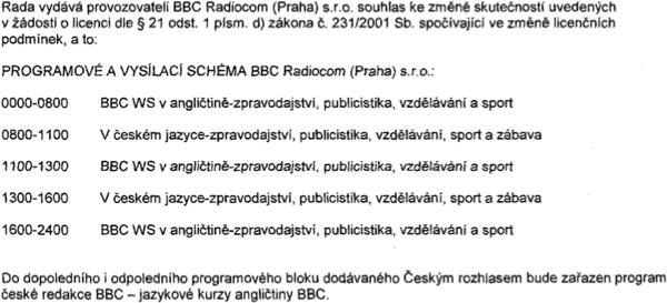 Podmínky vysílání Rádia Česko na vlnách BBC, schválené září 2006. Zdroj: licenční podmínky BBC, RRTV