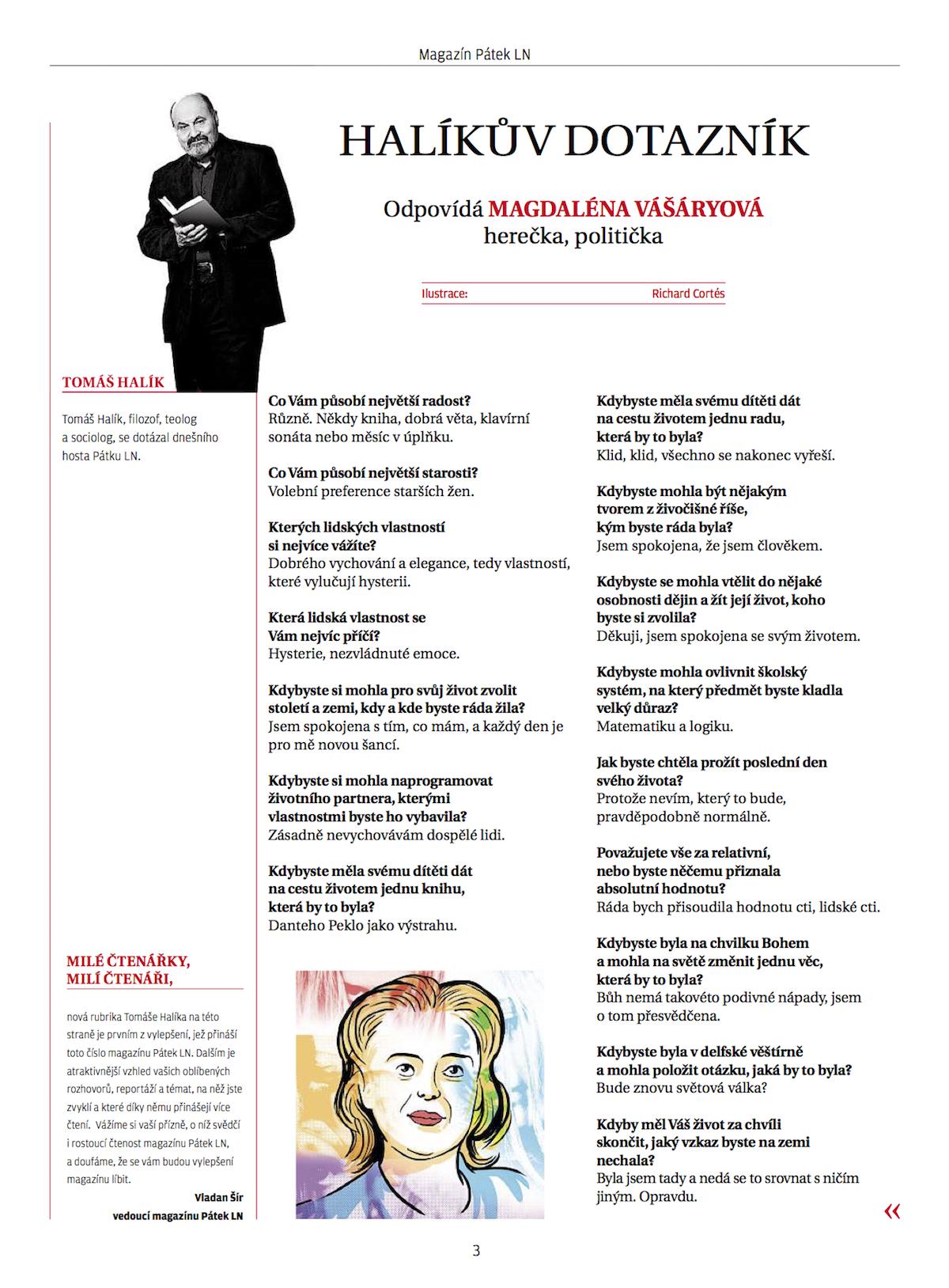 Nová podoba přílohy Pátek Lidových novin, uvedená v listopadu 2014: přibyla rubrika Tomáše Halíka