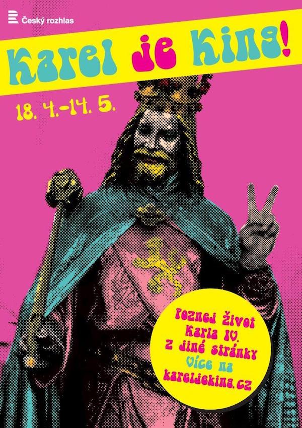 Karel je king, nemaže se s tím Český rozhlas