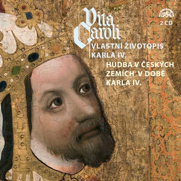 Vita Caroli / Vlastní životopis Karla IV. spojený v kompletu s nahrávkou Hudba v českých zemích v době Karla IV.