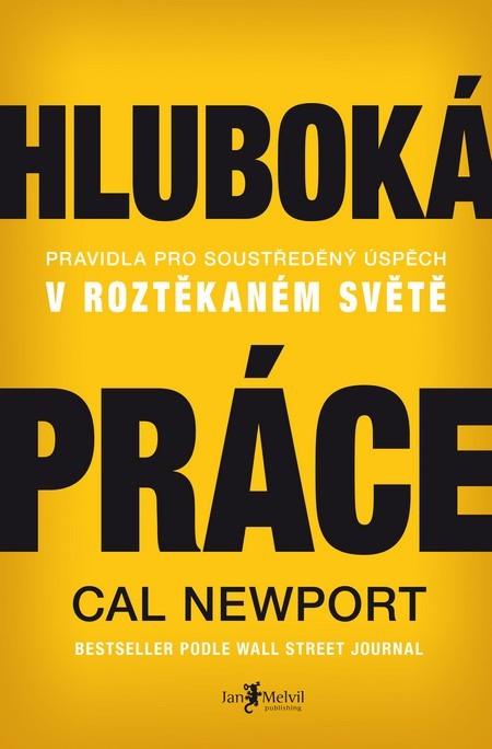 Cal Newport: Hluboká práce