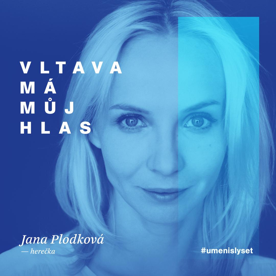 Vltava má můj hlas: Jana Plodková