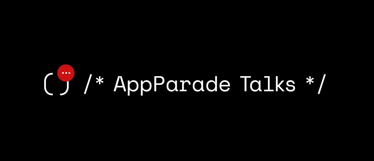 AppParade Talks